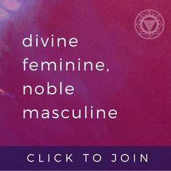 Divine Feminine, Noble Masculine
